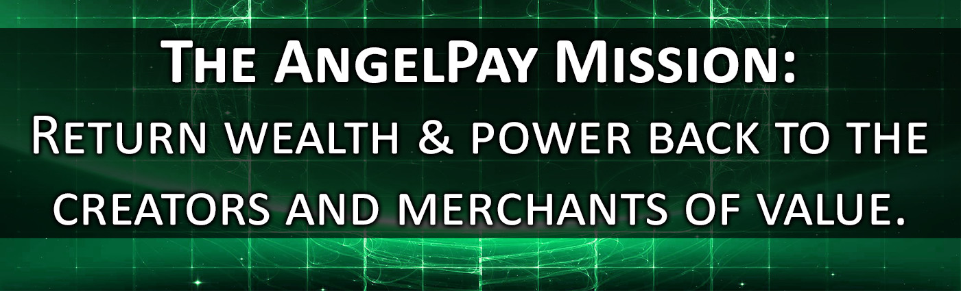 AngelPay Mission Return Wealth & Power Back to Merchants of Value