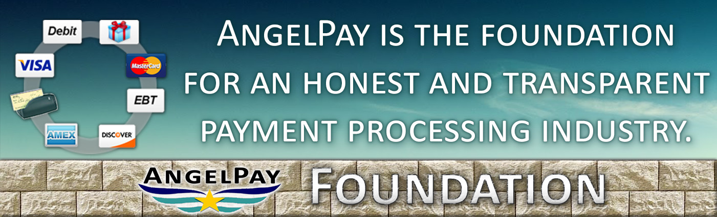 Honest & Transparent Merchant Payment Processing Industry--AngelPay Foundation